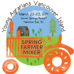 Vancouver Island Spring Farmer Mixer this weekend!
