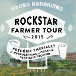 2015 Rockstar Farmer Tour: Crop Planning to Successfully Grow $150,000 / 1.5 Acres! Workshop for Organic Vegetable Growers with Frederic Theriault