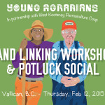 Feb 12, Vallican, BC: YA Land Linking Workshop & Potluck Social in partnership with West Kootenay Permaculture Co-op