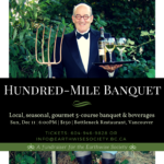 December 11: VANCOUVER, BC – Hundred-Mile Banquet
