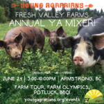 JUNE 24: ARMSTRONG, BC – Fresh Valley Farms Annual YA Mixer!