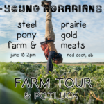 June 18: Red Deer, AB – Steel Pony Farm & Prairie Gold Meats Farm Tour and Potluck