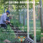 July 22: Celista, BC – Spotted Moose Farm Farm Tour & Mixer!