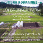 SEPT 17: VICTORIA, BC – Lohbrunner Farm Tour and Land Stewardship Models for the Future
