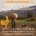 SEPT 24: CAWSTON, BC – Blackbird Organics & Food of the Sun Farm Tour, Potluck, Pool Party!