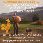 SEPT 24: CAWSTON, BC – Blackbird Organics & Food of the Sun Farm Tour & Potluck