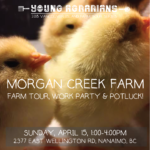 APRIL 15: NANAIMO, BC: Morgan Creek Farm Tour, Work Party & Potluck!