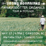 May 27: Cawston, BC – Farmersdotter Organics Farm Tour & Potluck