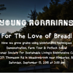 Sept. 15 – Kootenay Society for Sustainable Living Presents: For the love of bread! How we grow grains using biointensive techniques