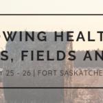 Jan 25 – 26: Fort Saskatchewan, AB – Organic Alberta Conference
