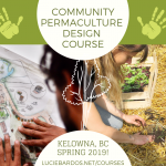 APRIL-JULY, 2019: KELOWNA, BC – Community Permaculture Design Certificate Course