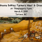 MARCH 9, 2019: TERRACE, BC – Skeena Bulkley Farmers Meet & Greet with Thimbleberry Farm