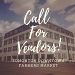 Opportunity: Edmonton Downtown Farmers Market Looking for Vendors