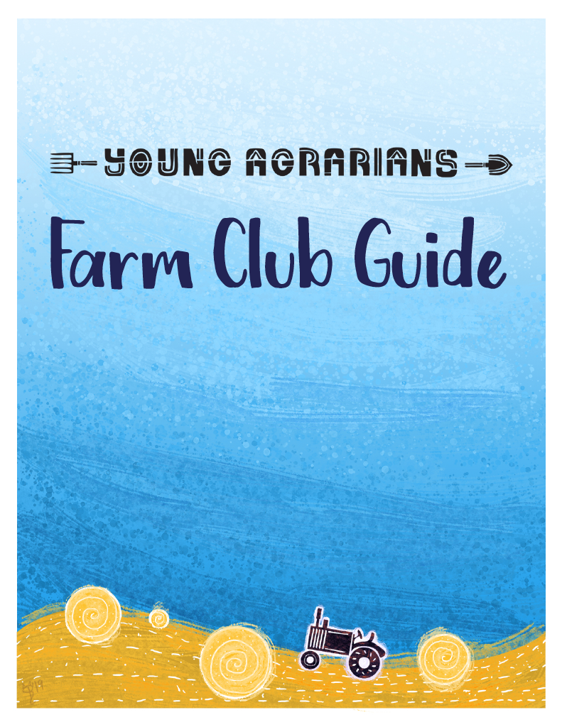 Young Agrarians Farm Club Guide - Click to Download