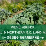 JOB: Young Agrarians Central & Northern B.C. Land Matcher