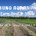 AUGUST 11, 2019: PIGEON LAKE, AB – Reclaim Farm Tour & Potluck