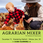 Dec 14: Moose Jaw, SK – Agrarians Mixer at the Wandering Market