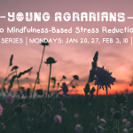 JAN & FEB, 2020: DUNCAN, BC – Introduction to Mindfulness-Based Stress Reduction for Farmers