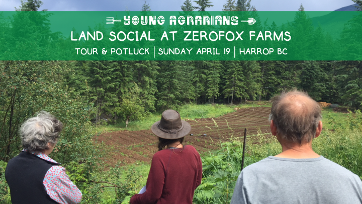 zerofox farms, land social, nelson, harrop, young agrarians, land matching
