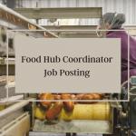 JOB: KAMLOOPS, BC – Kamloops Food Policy Council, Food Hub Coordinator
