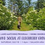 JULY 10, 2021: SALMON ARM, BC – Land Social at Elderberry Grove