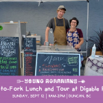 SEPT 12, 2021: Duncan, BC – Farm-to-Fork Lunch and Tour at Digable Roots