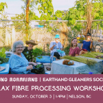 OCT 3, 2021: NELSON, BC – Outdoor Flax Fibre Processing Workshop